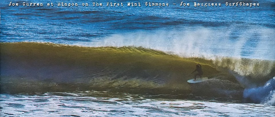 Joe Curren riding the Mini Simmons at Rincon